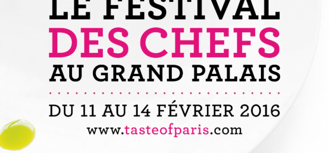 TASTE OF PARIS at the Grand Palais - This weekend!